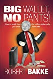 img - for Big Wallet, No Pants! book / textbook / text book