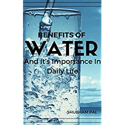 Benefits Of Water: And It's Importance In Daily Life