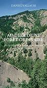 Au-delà d'une forêt ordinaire : En chemin avec la nature et les hommes de haute Provence par Vallauri