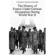 The History of France Under German Occupation During World War II