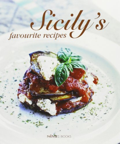 Sicily Favourite Recipes: Traditional Cooking