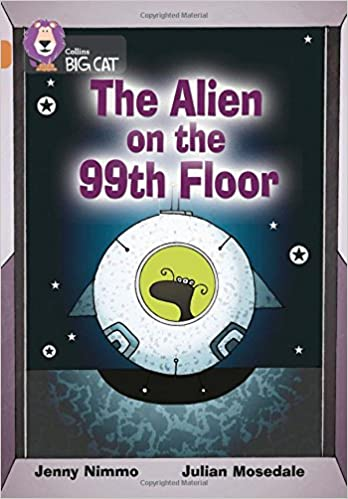 The Alien On The 99th Floor Collins Big Cat Bk 1 Jenny Nimmo
