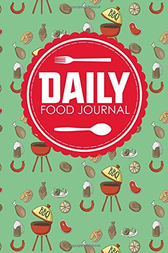 Download Daily Food Journal: Food Diary, Food Journal Low Carb, My Food Diary, Space For Meals, Amounts, Calories, Body Weight, Exercise & Calories Burnt; Vitamins & Meds, Water, Cute BBQ Cover (Volume 88) pdf epub