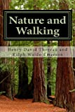Nature and Walking, Henry David Thoreau and Ralph Waldo Emerson, 1463727275