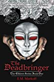 The Deadbringer (The Ellderet Series) (Volume 1)