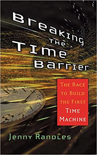 Amazon breaking the time barrier the race to build the first amazon breaking the time barrier the race to build the first time machine ebook jenny randles kindle store fandeluxe Epub