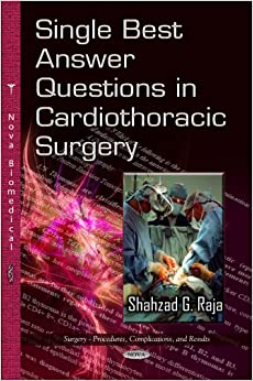 SINGLE BEST ANSWER QUESTIONS IN CARDIOT (Surgery - Procedures, Complications, and Results)