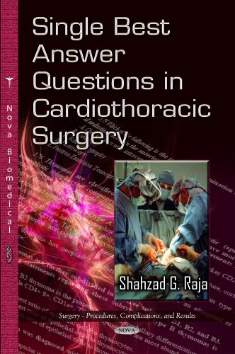 Single Best Answer Questions in Cardiothoracic Surgery (Surgery - Procedures, Complications, and Results) (Single Best Answer Questions In Cardiothoracic Surgery)