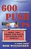 600 Push-ups 30 Variations, Bob Weinstein, 1935759094