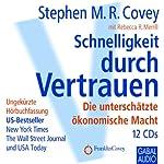 Schnelligkeit durch Vertrauen: Die unterschätzte ökonomische Macht | Stephen M. R. Covey,Rebecca R. Merrill