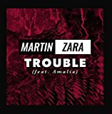 Trouble (feat. Amalia)