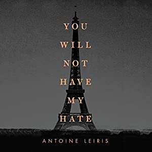You Will Not Have My Hate Audiobook