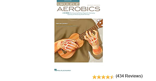 Ukulele Aerobics: For All Levels, from Beginner to Advanced ...