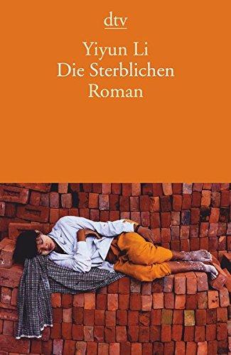 Die Sterblichen: Roman