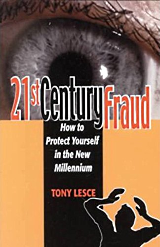 21st Century Fraud: How to Protect Yourself in the New Millennium, Lesce, Tony