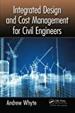 img - for Integrated Design and Cost Management for Civil Engineers book / textbook / text book
