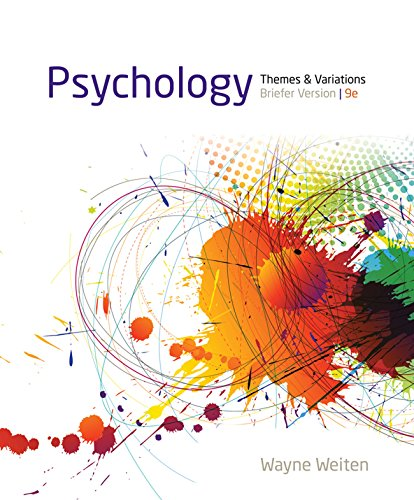 Weiten's Psychology: Themes and Variations, Briefer Version, 9th Edition plus 6-months instant access to MindTapTM Pyschology. Pdf