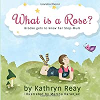 What is a Rose?: Brooke gets to know her step-mum