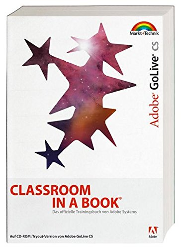 Adobe GoLive CS - Classroom in a Book: Das offizielle Trainingsbuch - entwickelt vom Adobe Creative Team