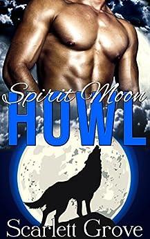 Howl (BBW Werewolf Paranormal Romance) (Spirit Moon Book 1) by [Grove, Scarlett]