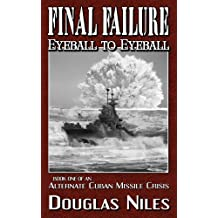 Eyeball to Eyeball (An Alternate Cuban Missile Crisis series Book 1)