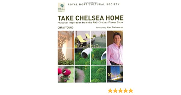 RHS Take Chelsea Home: Practical inspiration from the RHS Chelsea Flower Show