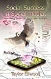 Social Success in Social Medi, Taylor Ellwood, 1905713703