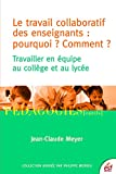 img - for Le travail collaboratif des enseignants :pourquoi ? Comment ? (P dagogies/Outils) (French Edition) book / textbook / text book