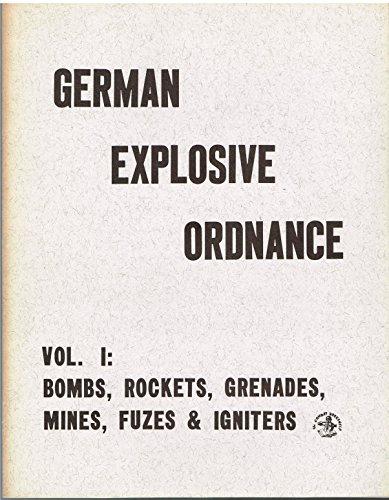 German Explosive Ordnance Vol. I: Bombs, Rockets, Grenades, Mines, Fuzes & Igniters [Ordnance Pamphlet 1666] ()