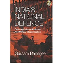 India's National Defence: Defining Defence Reforms and Military Modernisation