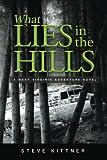 What Lies in the Hills: A West Virginia Adventure Novel (A Josh Baker and Eddie Debord Series) (Volume 2)