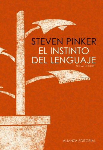 El instinto del lenguaje: Cómo la mente construye el lenguaje (Alianza Ensayo)