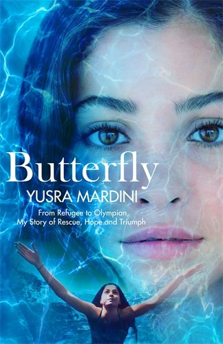 Butterfly  From Refugee To Olympian My Story Of Rescue Hope And Triumph