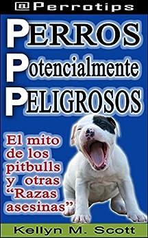 Perros potencialmente peligrosos: El mito de los pitbulls