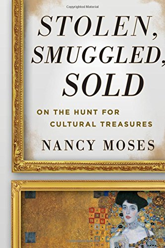 Stolen, Smuggled, Sold: On the Hunt for Cultural Treasures ebook