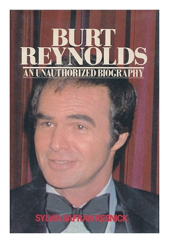 Burt Reynolds: An Unauthorized Biography