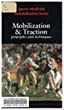 Mobilization and Traction : Principles and Techniques Videotape, Prentice, William E., 080167820X