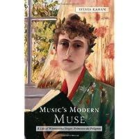 Music's Modern Muse: A Life of Winnaretta Singer, Princesse de Polignac (Eastman Studies in Music) (Volume 22)
