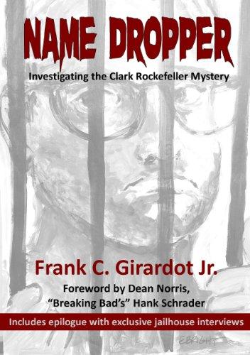 Name Dropper: Investigating the Clark Rockefeller (Name Dropper)