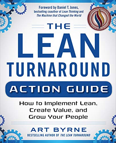 The Lean Turnaround Action Guide: How to Implement Lean, Create Value and Grow Your People (Staff Bookmark)