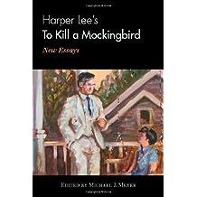 Harper Lee's To Kill a Mockingbird: New Essays