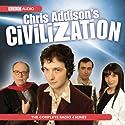 Chris Addison's Civilization Speech by Chris Addison Narrated by Chris Addison, Jo Enright, Dan Tetsell, Geoffrey McGivern