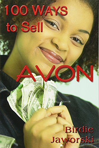 100 Ways to Sell Avon Paperback – December 7, 2011