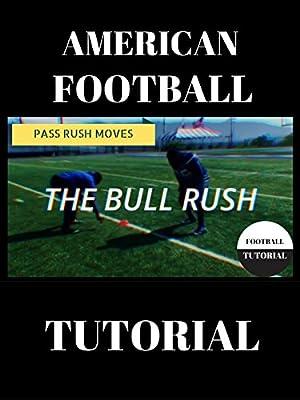 American Football Pass Rush Tutorial - The Bull Rush