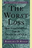 img - for The Worst Loss: How Families Heal from the Death of a Child book / textbook / text book