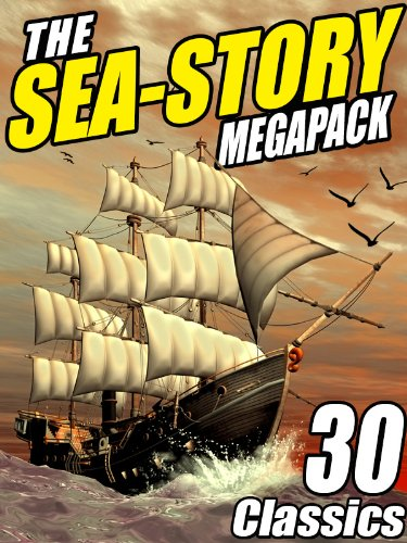 Sea Story Megapack Classic Nautical Works ebook