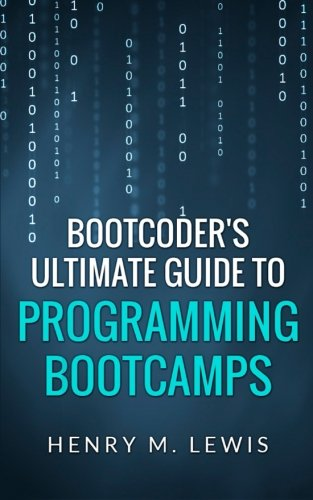 BootCoder's Ultimate Guide to Programming Bootcamps ebook