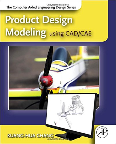 Product Design Modeling using CAD/CAE: The Computer Aided Engineering Design Series (Plm Series)