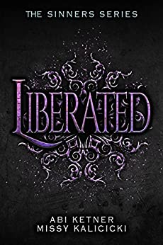 Liberated: The Sinners Series by [Ketner, Abi, Kalicicki, Missy]
