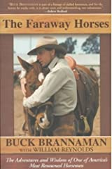 The Faraway Horses: The Adventures and Wisdom of One of America's Most Renowned Horsemen Paperback